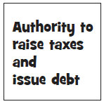 Authority to raise taxes and issue debt