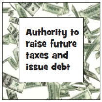 Authority to raise future taxes and issue debt.